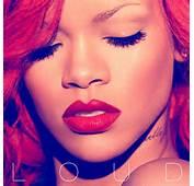 Rihanna  Loud Deluxe Edition Album Leak Zip Download