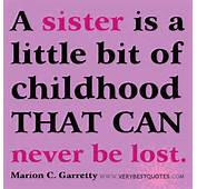 Sister Quotes  A Is Little Bit Of Childhood That Can Never