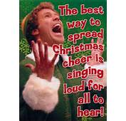 Buddy The Elf Quote Best Way To Spread Christmas Cheer Is Singing