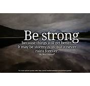 Inspirational Quotes  Be Strong Because Things Will Get Better