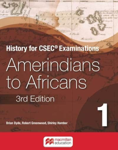 Download History For Csec Examinations Amerindians To Africans Book 1 Online Ebook Online Reading